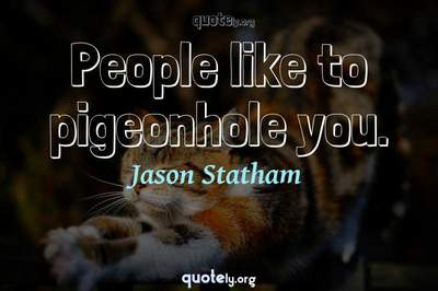 Photo Quote of People like to pigeonhole you.