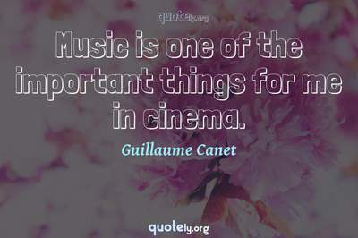 Photo Quote of Music is one of the important things for me in cinema.