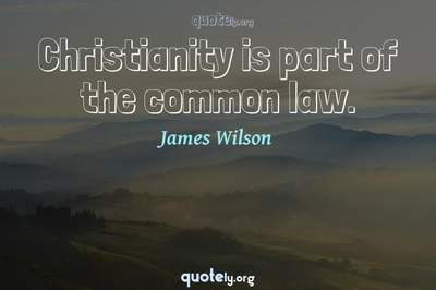 Photo Quote of Christianity is part of the common law.