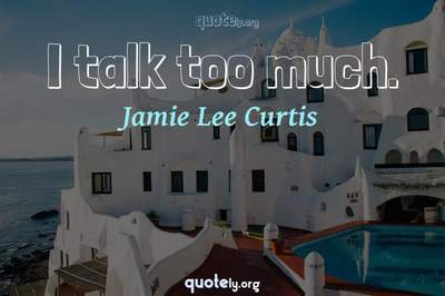 Photo Quote of I talk too much.