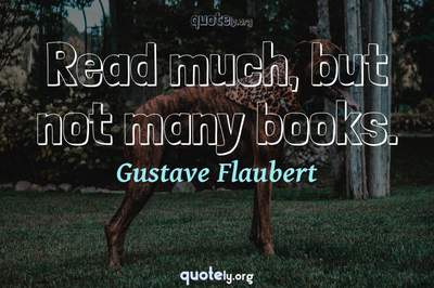 Photo Quote of Read much, but not many books.