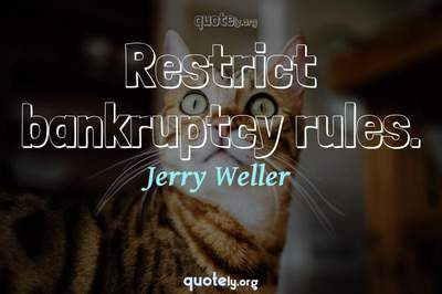 Photo Quote of Restrict bankruptcy rules.