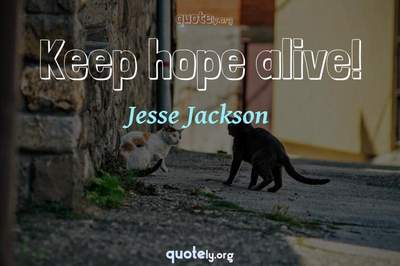 Photo Quote of Keep hope alive!