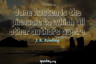 Photo Quote of Jane Austen is the pinnacle to which all other authors aspire.
