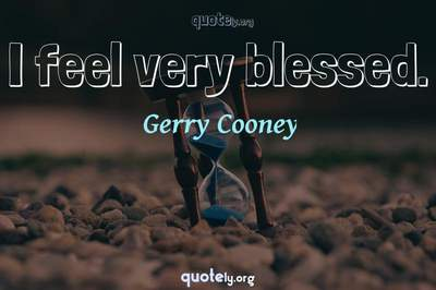 Photo Quote of I feel very blessed.