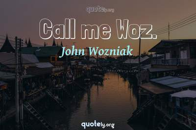 Photo Quote of Call me Woz.