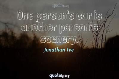 Photo Quote of One person's car is another person's scenery.