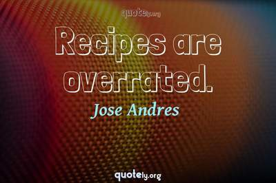 Photo Quote of Recipes are overrated.