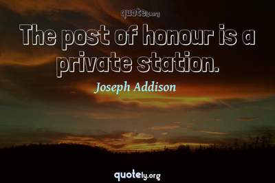 Photo Quote of The post of honour is a private station.