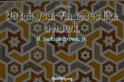 Photo Quote of Watch your finances like a hawk.