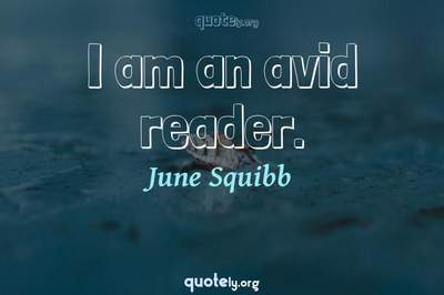 Photo Quote of I am an avid reader.