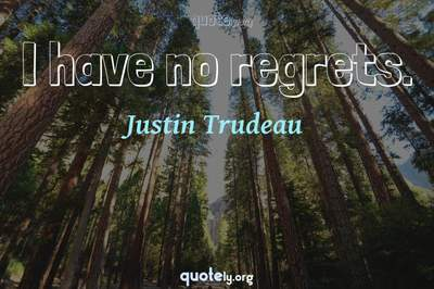 Photo Quote of I have no regrets.