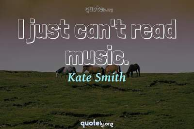 Photo Quote of I just can't read music.