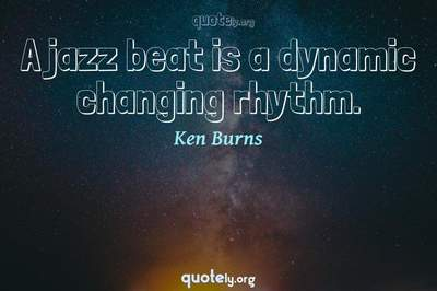 Photo Quote of A jazz beat is a dynamic changing rhythm.