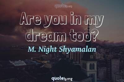 Photo Quote of Are you in my dream too?