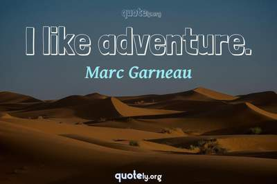 Photo Quote of I like adventure.