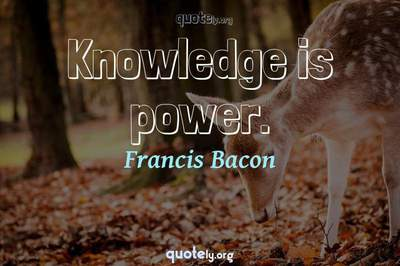 Photo Quote of Knowledge is power.