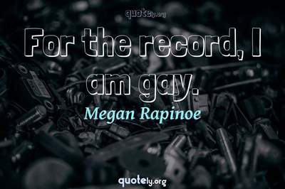 Photo Quote of For the record, I am gay.
