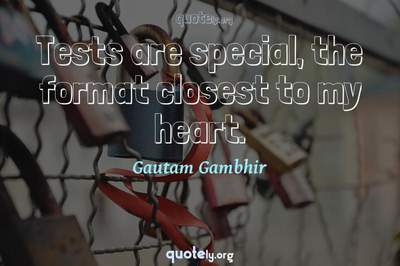 Photo Quote of Tests are special, the format closest to my heart.
