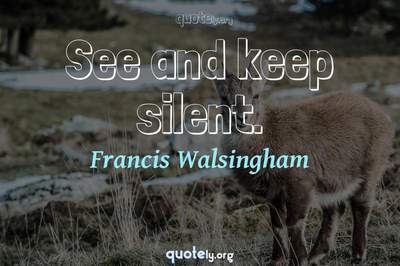 Photo Quote of See and keep silent.