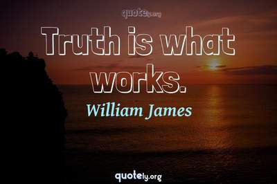 Photo Quote of Truth is what works.
