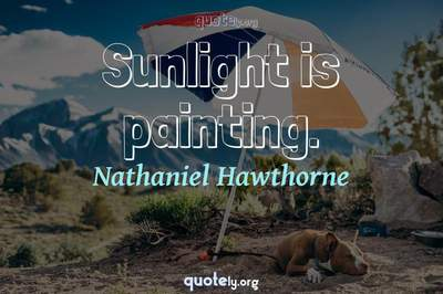 Photo Quote of Sunlight is painting.