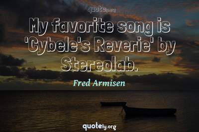 Photo Quote of My favorite song is 'Cybele's Reverie' by Stereolab.