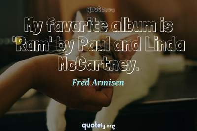 Photo Quote of My favorite album is 'Ram' by Paul and Linda McCartney.