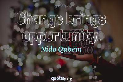 Photo Quote of Change brings opportunity.
