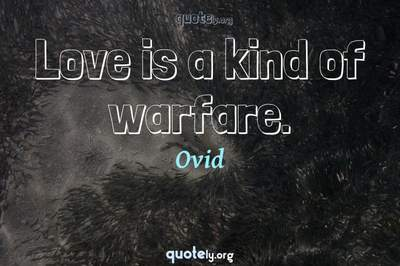 Photo Quote of Love is a kind of warfare.