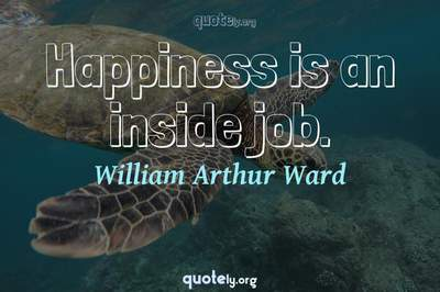 Photo Quote of Happiness is an inside job.