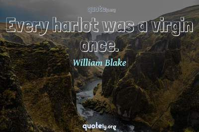 Photo Quote of Every harlot was a virgin once.