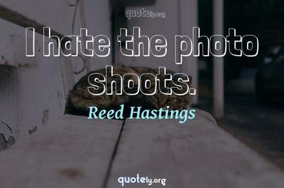 Photo Quote of I hate the photo shoots.