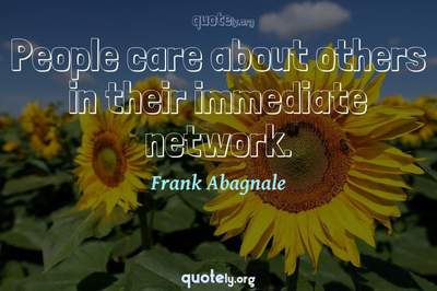 Photo Quote of People care about others in their immediate network.