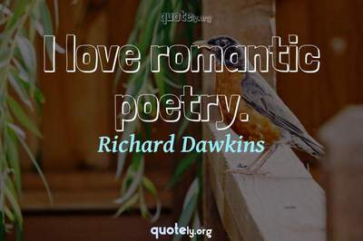 Photo Quote of I love romantic poetry.