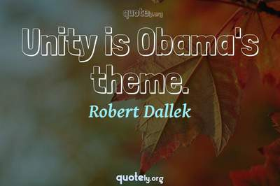 Photo Quote of Unity is Obama's theme.