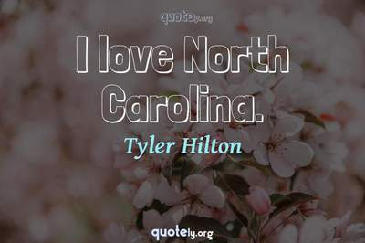 Photo Quote of I love North Carolina.