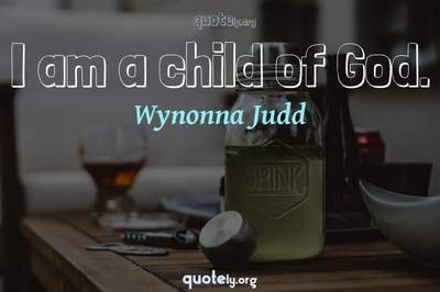Photo Quote of I am a child of God.