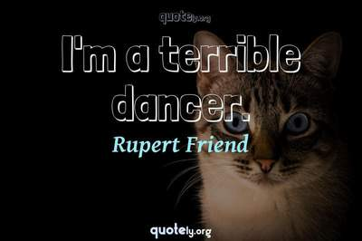 Photo Quote of I'm a terrible dancer.