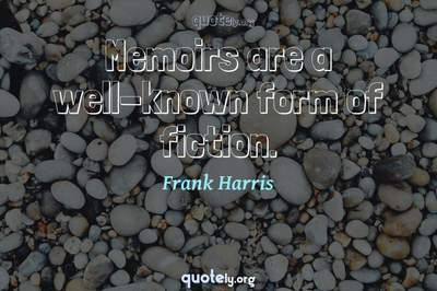 Photo Quote of Memoirs are a well-known form of fiction.