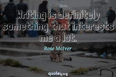 Photo Quote of Writing is definitely something that interests me a lot.