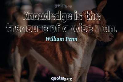 Photo Quote of Knowledge is the treasure of a wise man.