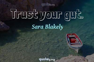 Photo Quote of Trust your gut.