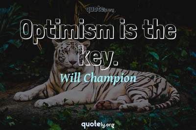 Photo Quote of Optimism is the key.