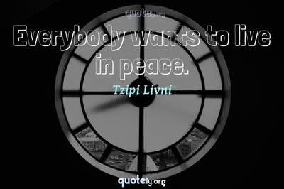 Photo Quote of Everybody wants to live in peace.