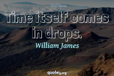 Photo Quote of Time itself comes in drops.