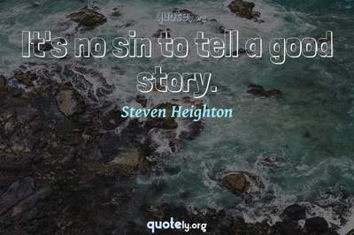 Photo Quote of It's no sin to tell a good story.