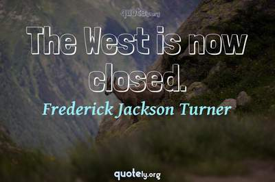 Photo Quote of The West is now closed.