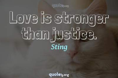 Photo Quote of Love is stronger than justice.