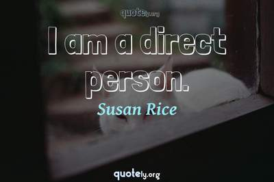 Photo Quote of I am a direct person.